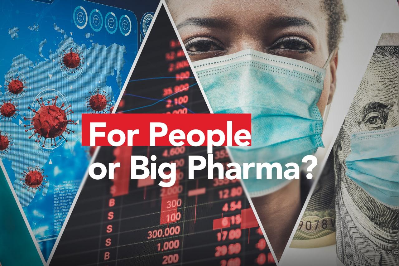 Europe's Choice: The people or Big Pharma